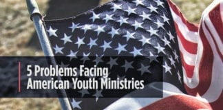 5 Problems Facing American Youth Ministries