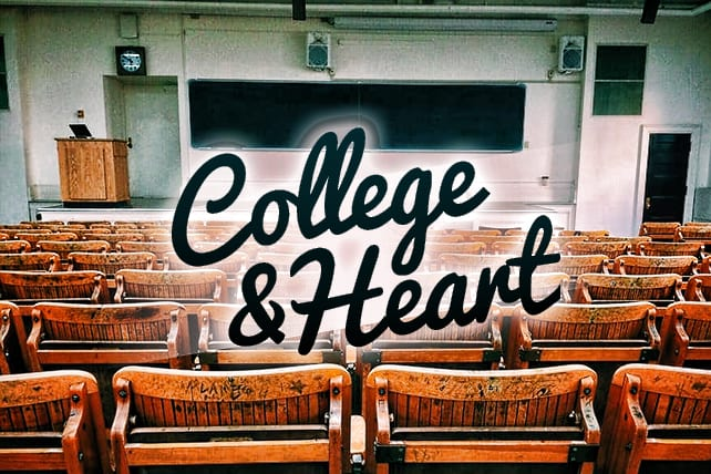College Doesn't Change Your Heart, It Reveals It