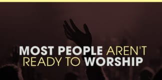 """Why Most People AREN'T """"Ready to Worship"""""""