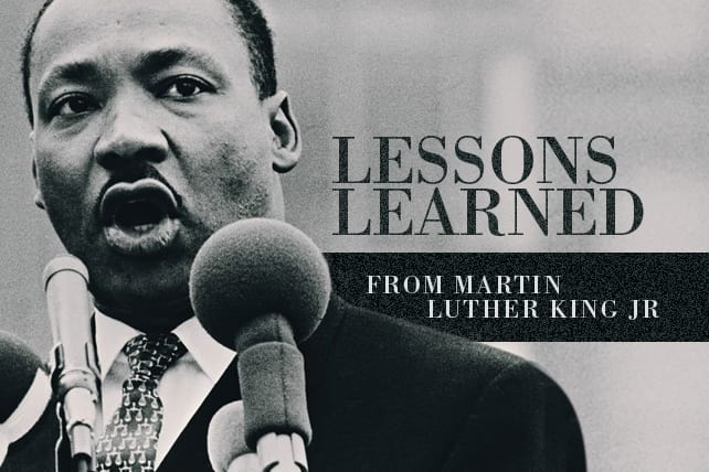Lessons Learned from Martin Luther King Jr.