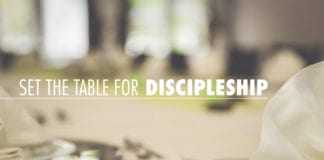 6 Ways the Local Church Can Set the Table for Discipleship