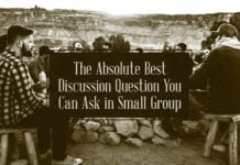 The Absolute Best Discussion Question You Can Ask in Small Group