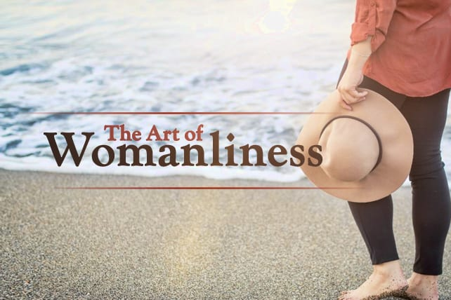 The Art of Womanliness