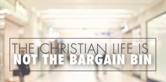 The Christian Life Is Not the Bargain Bin