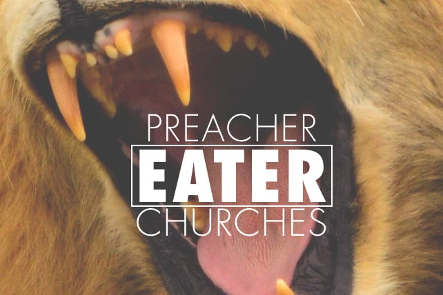 6 Main Traits of Preacher Eater Churches