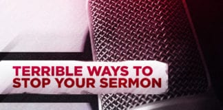 4 Terrible Ways to Stop Your Sermon