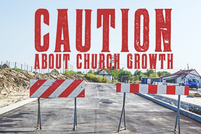 6 Cautions About Church Growth
