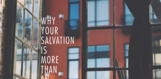 Why Your Salvation Is More Than An Escape