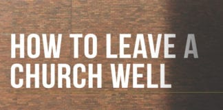 How to Leave a Church Well