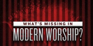 What's Missing in Modern Worship?