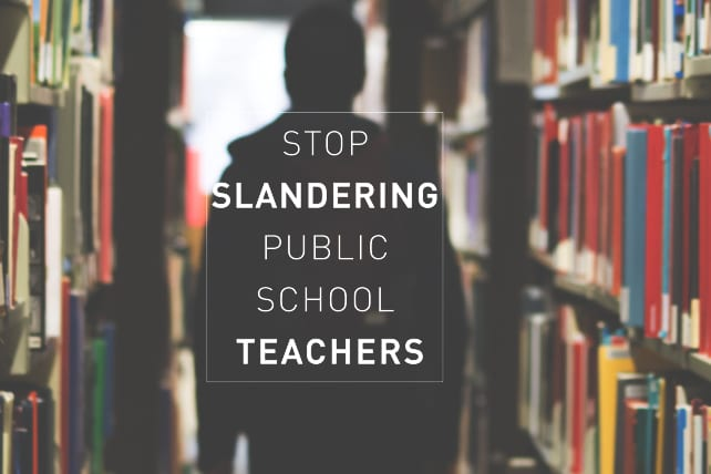 Stop Slandering Public School Teachers