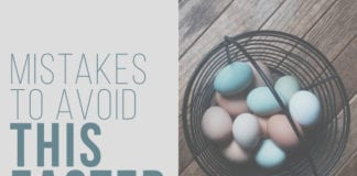 3 Mistakes to Avoid This Easter