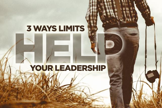 3 Ways Limits HELP Your Leadership