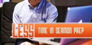 Why You Should Spend LESS Time in Sermon Prep