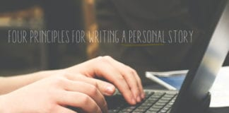 Four Principles for Writing a Personal Story