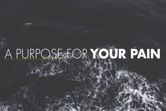 God Has a Purpose for Your Pain