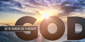 Are We Bringing God to Worship?