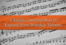 A Simple, Ancient Way to Expand Your Worship Themes