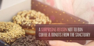 A Surprising Reason NOT to Ban Coffee & Donuts from the Sanctuary