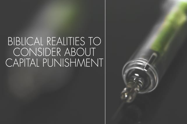 10 Biblical Realities To Consider About Capital Punishment