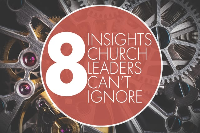 8 Insights Church Leaders Cant Ignore