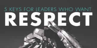 5 Keys for Leaders Who Want Respect