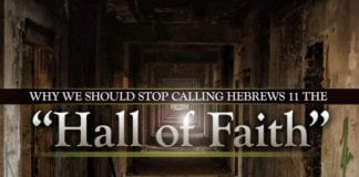 """Why We Should Stop Calling Hebrews 11 """"The Hall of Faith"""""""