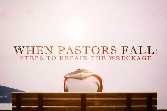 When Pastors Fall: 5 Steps to Repair the Wreckage