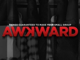 6 Things Guaranteed to Make Your Small Group Feel Awkward (and How to Avoid Them)