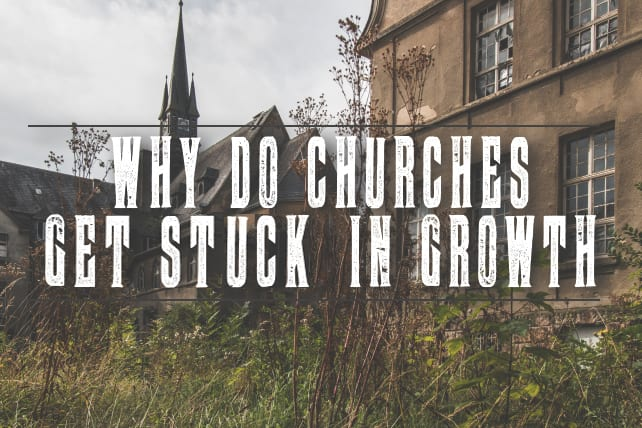 Why Do Churches Get Stuck in Growth