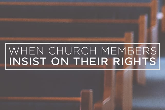 When Church Members Insist on Their Rights