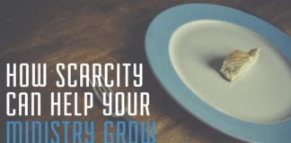 How Scarcity Can Help Your Ministry Grow