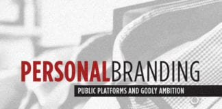 Personal Branding, Public Platforms and Godly Ambition