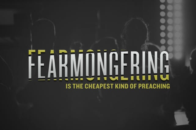 Why Fearmongering Is the Cheapest Kind of Preaching