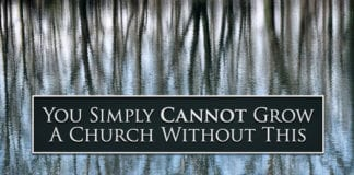 You Simply Cannot Grow A Church Without This