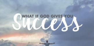 What If God Gives You Success
