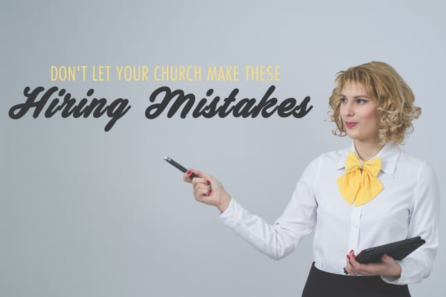 Don't Let Your Church Make These Hiring Mistakes