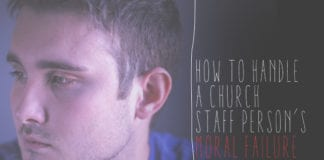 How to Handle a Church Staff Person's Moral Failure