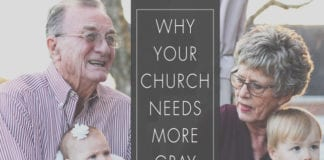 Why Your Church Needs More Gray Hair
