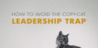 How to Avoid the Copy-Cat Leadership Trap