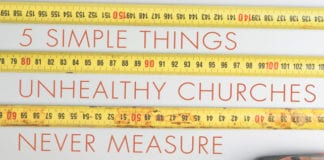 5 Simple Things Unhealthy Churches Never Measure