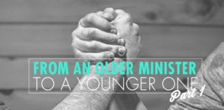 From an Older Minister To a Younger One (Part 1)