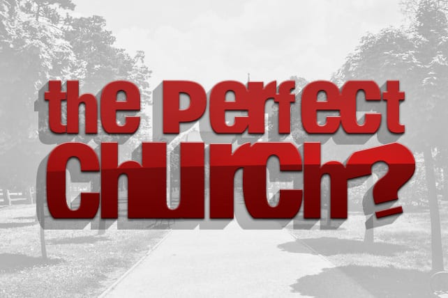 What If I Can't Find the Perfect Church?