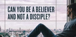 Can You Be a Believer and NOT a Disciple?