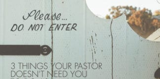 3 Things Your Pastor DOESN'T Need You To Do as a Children's Ministry Leader