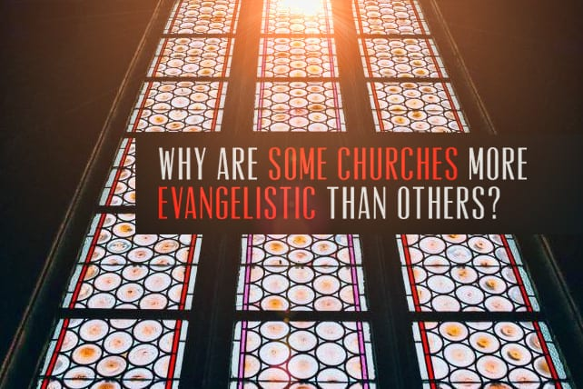 Why Are Some Churches More Evangelistic Than Others?