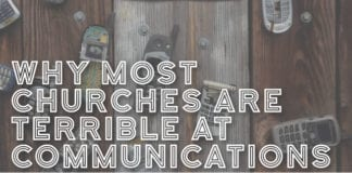 Why Most Churches Are Terrible at Communications