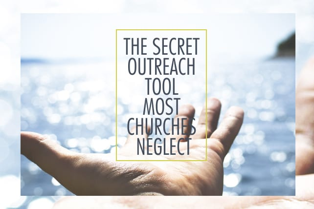 The Secret Outreach Tool Most Churches Neglect