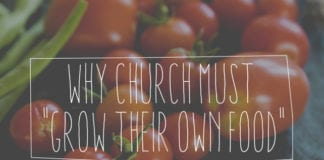 "Why Church Must ""Grow Their Own Food"""