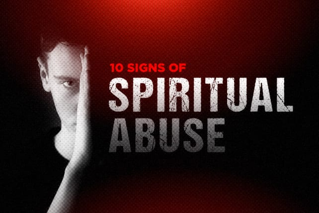 10 Ways to Spot Spiritual Abuse